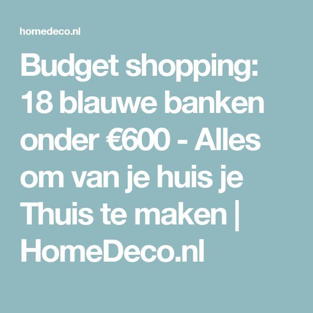 Budget shopping: 18 blauwe banken onder €600 - Alles om van je huis je Thuis te maken | HomeDeco.nl