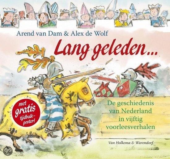 Lang geleden... De geschiedenis van Nederland in vijftig voorleesverhalen - Arend van Dam