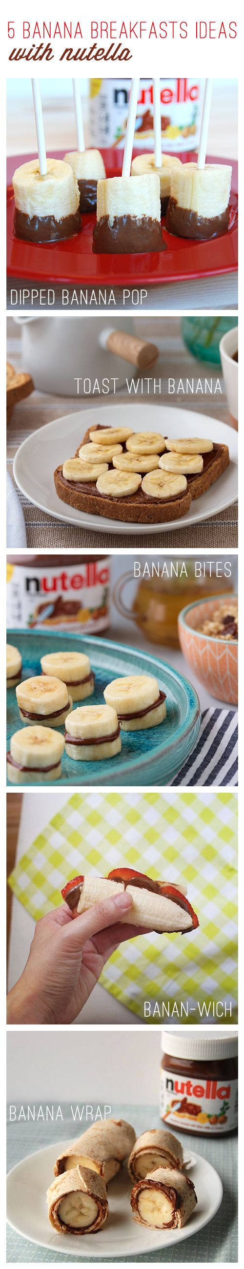 Who doesn't love bananas and Nutella®? Here are 5 fast, simple breakfast items your kids can go ape over. Great tasting and time saving, these dishes were made especially for school mornings. So whether it's a Dipped Banana Pop, Toast with Banana, Banana Bites, Banan-wich or a Banana Wrap, we know you'll be pleasantly pleased.