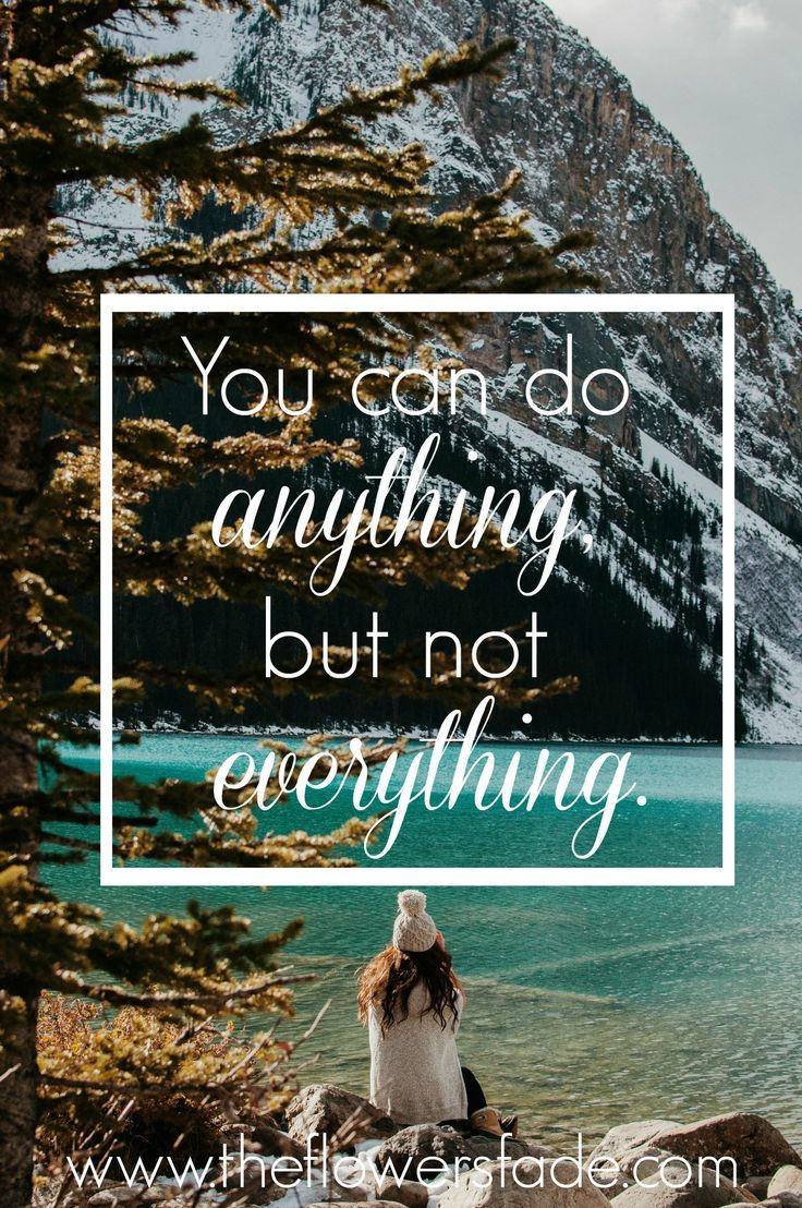 You can do anything, but not everything. Find inspiration in doing less.