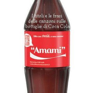 Tutti i titoli e le frasi delle canzoni sulle bottiglie di Coca Cola