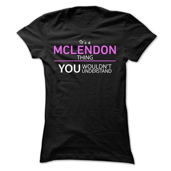 Its A MCLENDON Thing #name #beginM #holiday #gift #ideas #Popular #Everything #Videos #Shop #Animals #pets #Architecture #Art #Cars #motorcycles #Celebrities #DIY #crafts #Design #Education #Entertainment #Food #drink #Gardening #Geek #Hair #beauty #Health #fitness #History #Holidays #events #Home decor #Humor #Illustrations #posters #Kids #parenting #Men #Outdoors #Photography #Products #Quotes #Science #nature #Sports #Tattoos #Technology #Travel #Weddings #Women