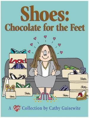 "Love that CURVY GIRL comic strip ""Cathy"".... Shoes are Like Chocolate for Feet. — at Curvy Girl Lingerie."