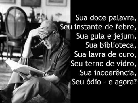 E Agora José Carlos Drummond de Andrade http://www.algumapoesia.com.br/poesia3/poesianet299.htm