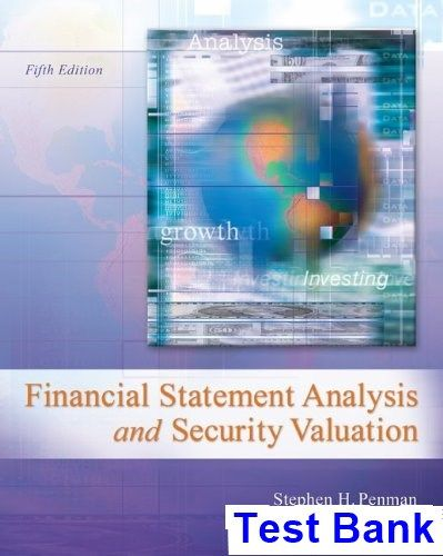 Financial Statement Analysis and Security Valuation 5th Edition Penman Test Bank - Test bank, Solutions manual, exam bank, quiz bank, answer key for textbook download instantly!