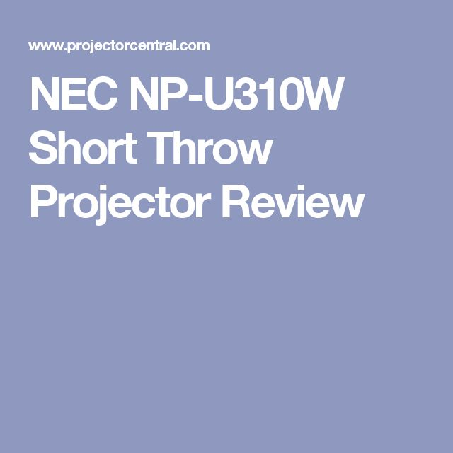 NEC NP-U310W Short Throw Projector Review