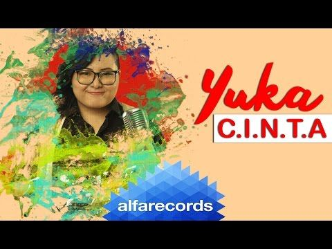Yuka - C.I.N.T.A (Official Video) - YouTube