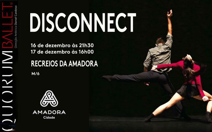 Disconnect pelo Quorum Ballet nos Recreios da Amadora dia 16 e 17 dezembro