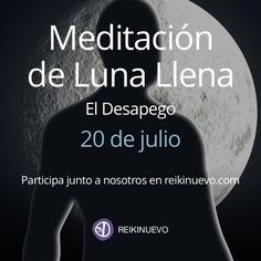 Meditación de Luna Llena del 20 de julio de 2016, medita junto a nosotros para trabajar el desapego. Escucha la meditación en: http://reikinuevo.com/meditacion-luna-llena-desapego/