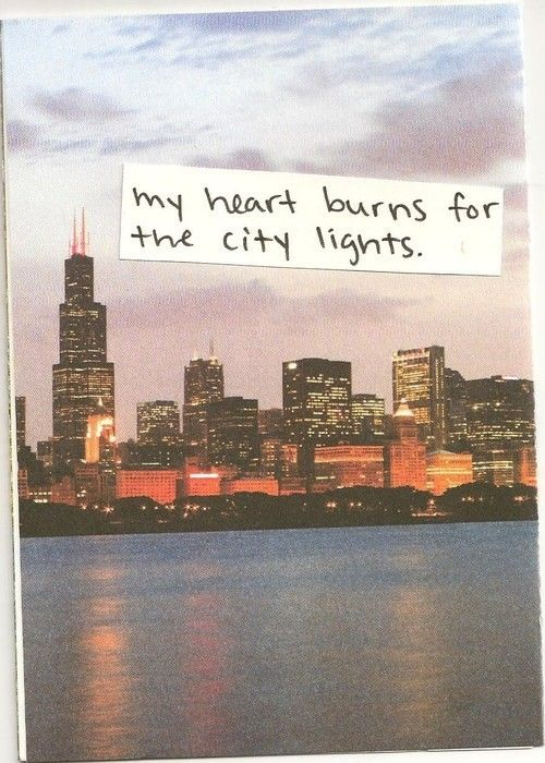 my hearts burns for the city lights quote