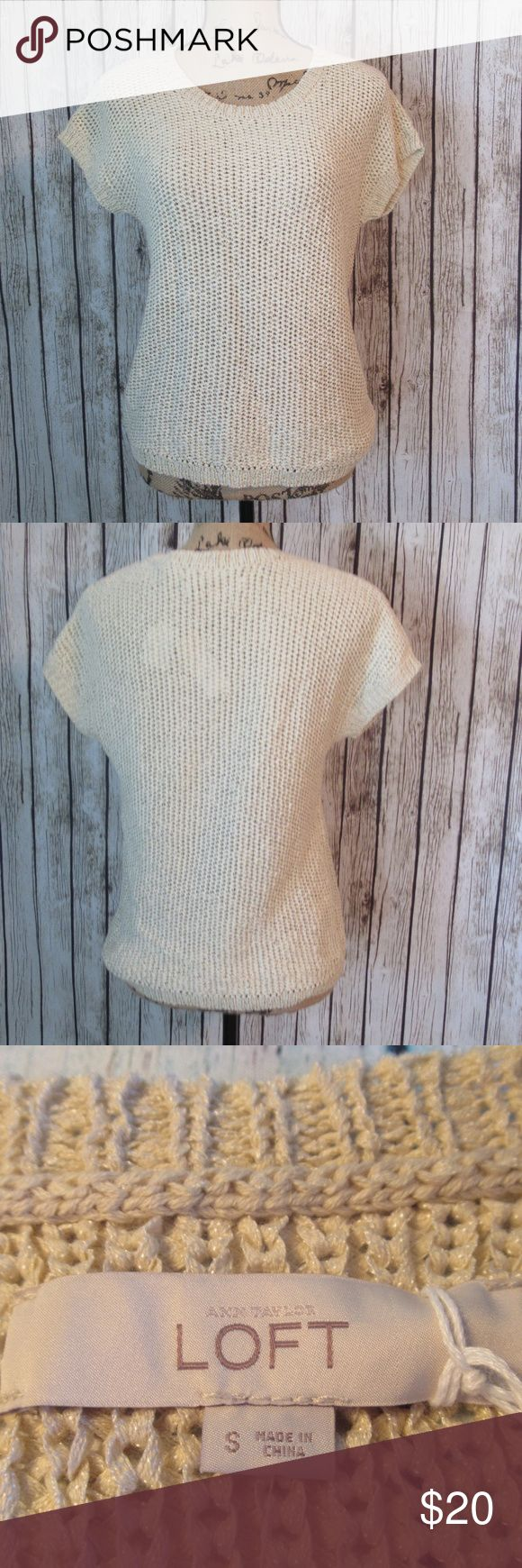"Ann Taylor Loft Cream Cap Sleeve Woven Sweater BNWT Loft loose weave short/cap sleeve crew neck sweater. Cream colored with a touch of metallic. Size S. 72% cotton 24% polyester.   Approx  measurements:  Chest 18"" * Length 22""  T880204 LOFT Sweaters Crew & Scoop Necks"