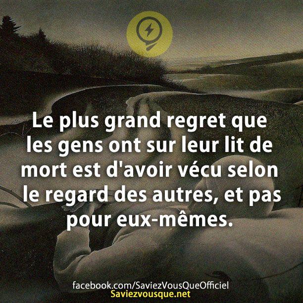 Le plus grand regret que les gens ont sur leur lit de mort est d'avoir vécu selon le regard des autres, et pas pour eux-mêmes.