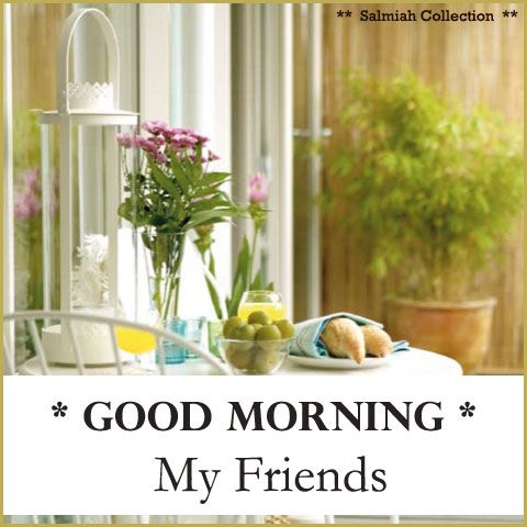 Flowers of Life: Good Morning Wish 2: Good Morning My Friends