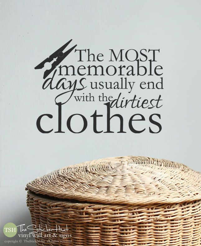 The Most Memorable Days Usually End with the Dirtiest Clothes - Laundry Room Decor Wall Art Words Text Sticker Decal 1753 by thestickerhut on Etsy