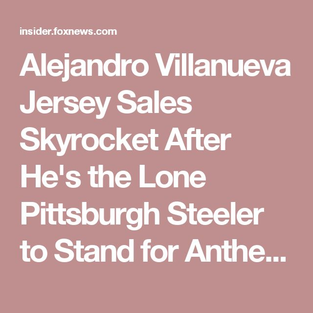 Alejandro Villanueva Jersey Sales Skyrocket After He's the Lone Pittsburgh Steeler to Stand for Anthem   Fox News Insider