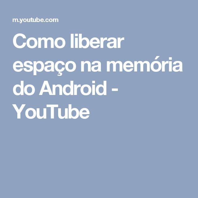 Como liberar espaço na memória do Android - YouTube