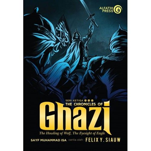 The Chronicles Of Ghazi 3 ( The Howling Of Wolf, The Eyesight Of Eagle)