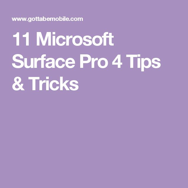 11 Microsoft Surface Pro 4 Tips & Tricks
