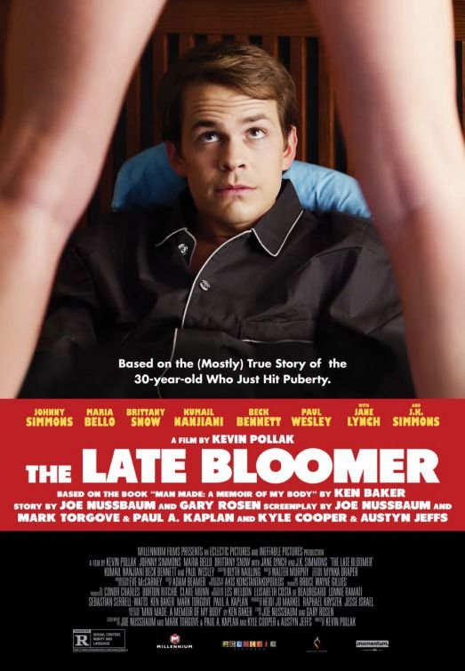 """The Late Bloomer (2016) tagline: """"Based on the (mostly) true story of a 30-year-old who just hit puberty."""""""