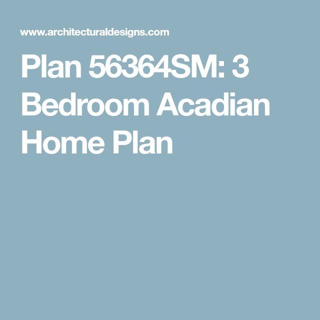 Plan 56364SM: 3 Bedroom Acadian Home Plan