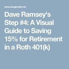 Dave Ramsey's Step #4: A Visual Guide to Saving 15% for Retirement in a Roth 401(k)