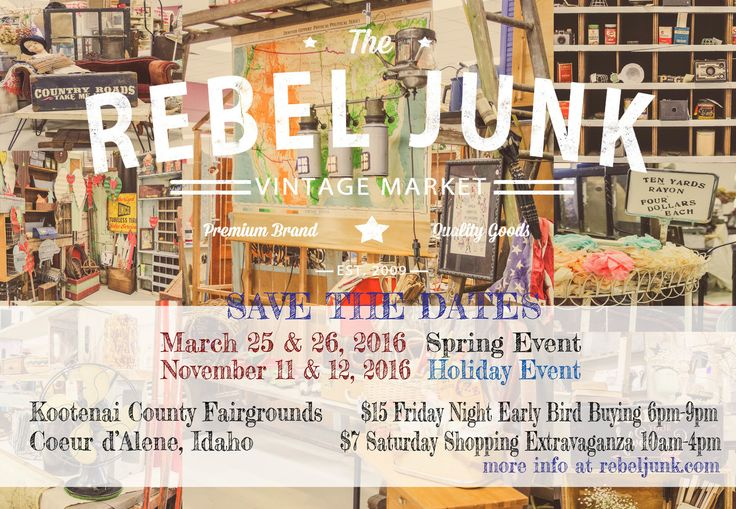 Rebel Junk Vintage MarketMarch 25 & 26, 2016  Kootenai County Fairgrounds 4056 N Government Way, Coeur d'Alene, Idaho 83815