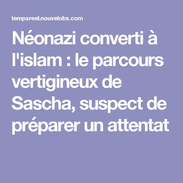 Néonazi converti à l'islam : le parcours vertigineux de Sascha, suspect de préparer un attentat