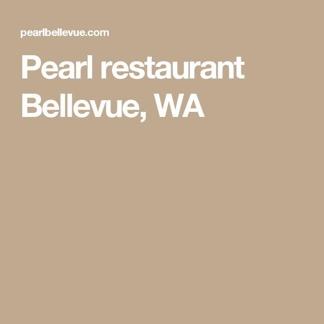 Pearl restaurant Bellevue, WA