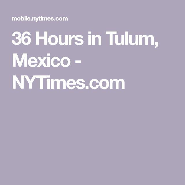 Tulum 36 hours