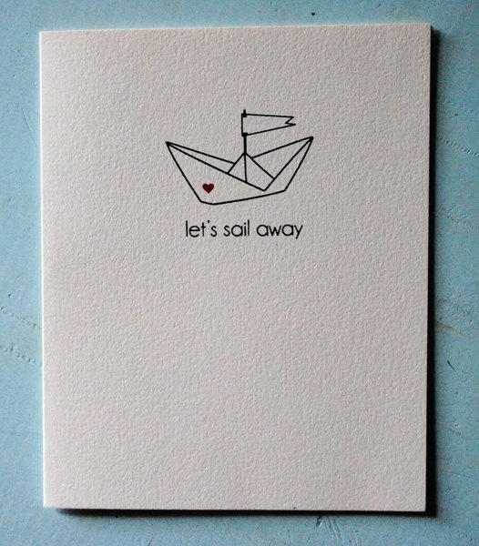 Let's Sail Away - paper boat birthday, love, best wishes, blank card  - A2 hand pulled screenprint  http://www.etsy.com/shop/AlyssaLiles