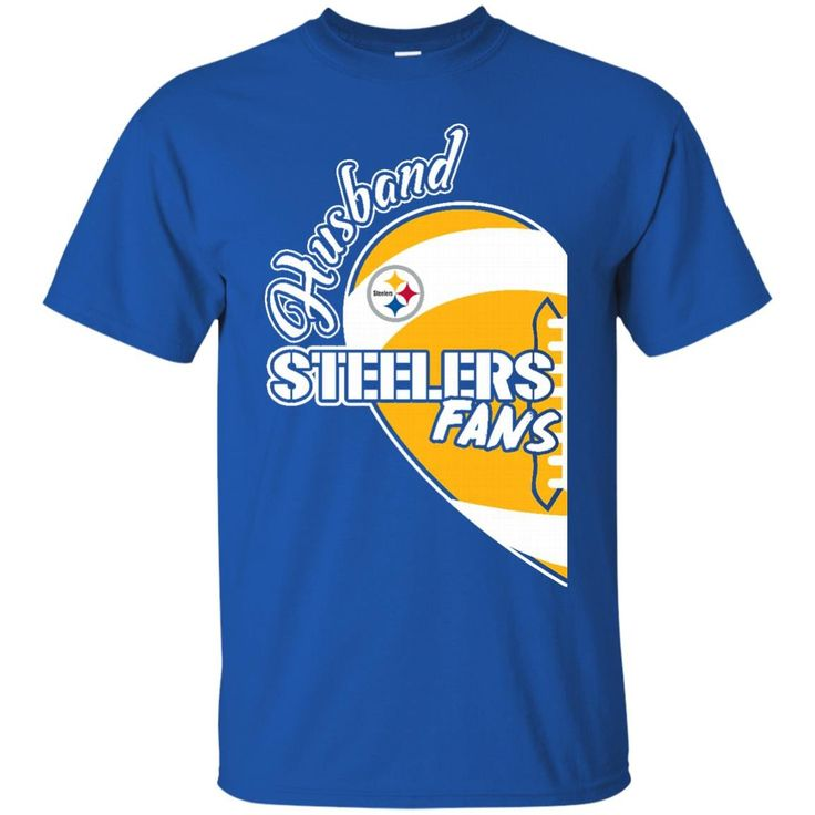 Pittsburgh Steelers Husband Steelers Fans T-shirts Hoodies Sweatshirts