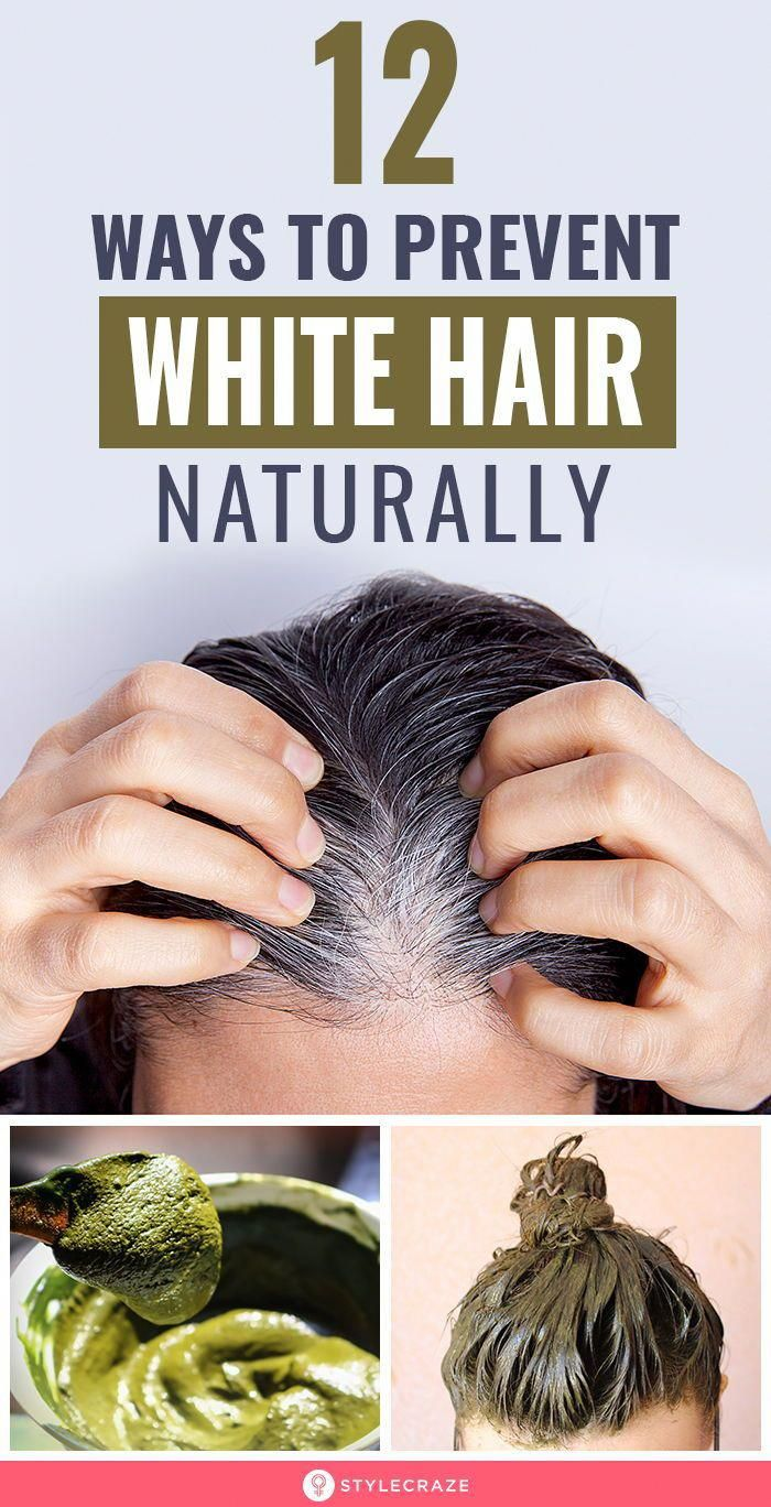 7 Causes And 12 Ways To Reduce White Hair Naturally In 2020 Causes Of White Hair Prevent Grey Hair Black And Grey Hair
