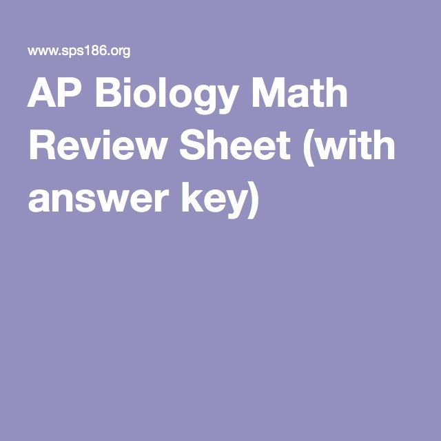 AP Biology Math Review Sheet (with answer key)                                                                                                                                                      More