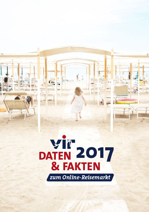 """Die jährliche Publikation """"VIR Daten & Fakten zum Online-Reisemarkt"""" beinhaltet zahlreiche Studien des Reisemarktes aus den Jahren 2011 bis 2017."""