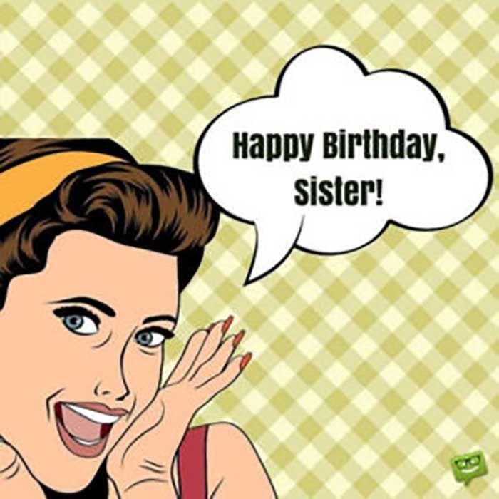 Funny Happy Birthday Memes For Sister Happy Birthday Sister Funny Sister Birthday Quotes Sister Birthday Funny