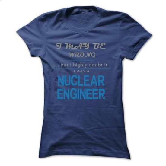 NUCLEAR ENGINEER - #t shirts online #shirt designer. PURCHASE NOW => https://www.sunfrog.com/LifeStyle/NUCLEAR-ENGINEER-59550095-Guys.html?60505