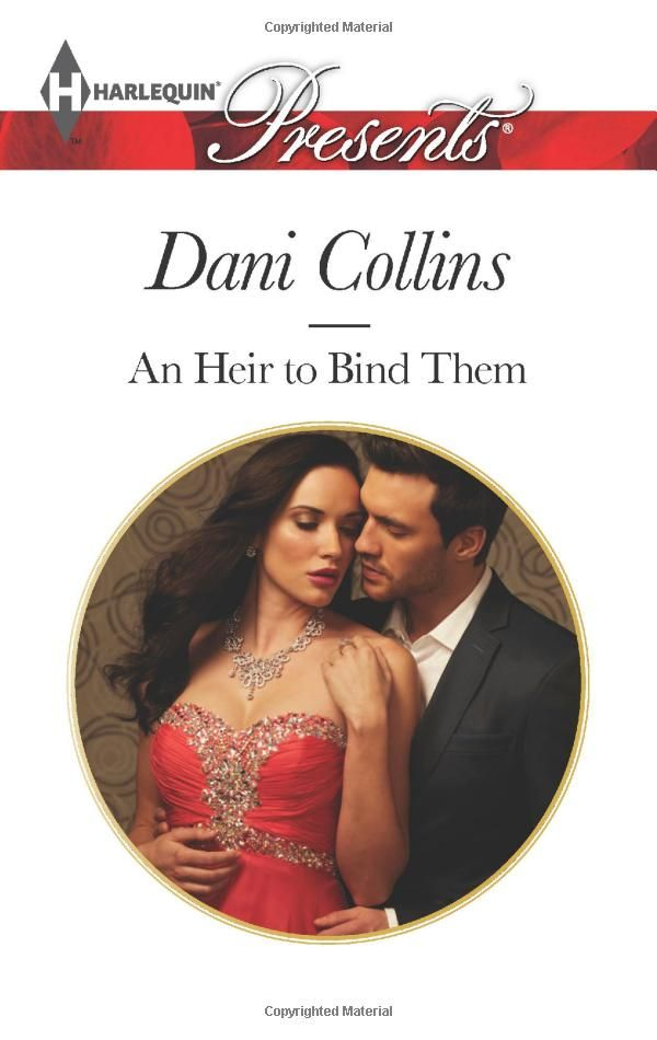 An Heir to Bind Them (Harlequin Presents): Dani Collins: 9780373132546: Amazon.com: Books