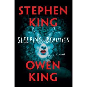 """New Stephen King/Owen King collaborative novel, """"Sleeping Beauties,"""" also to become TV series"""