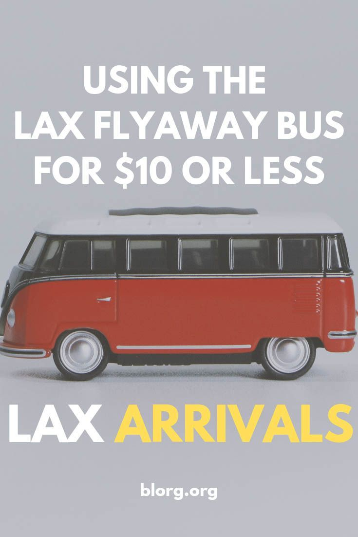 Getting Around Los Angeles Isn T Easy But Using The Lax Flyaway Bus Helps For 10 Or Less You Can G La Travel Guide Usa Travel Guide Usa Travel Destinations