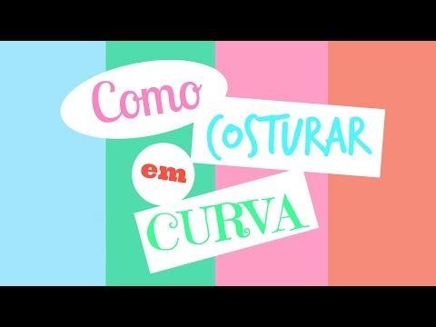 Costura Express – Como costurar em Curva com Fernanda Herthel | Cantinho do…