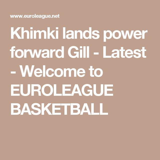 Khimki lands power forward Gill - Latest - Welcome to EUROLEAGUE BASKETBALL