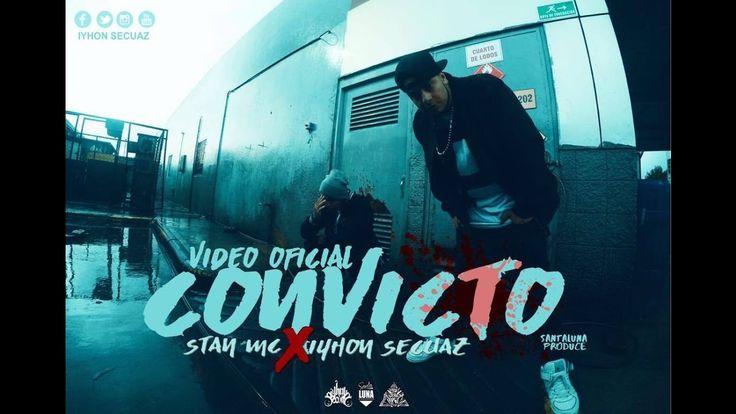 IYHON SECUAZ & STAN MC - CONVICTO / VÍDEO OFICIAL
