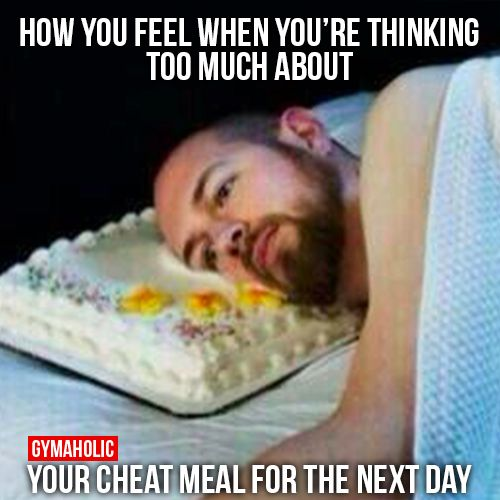 How You Feel When You're Thinking Too Much About  Your cheat meal for the next day.  Nutrition information -> http://www.gymaholic.co/nutrition