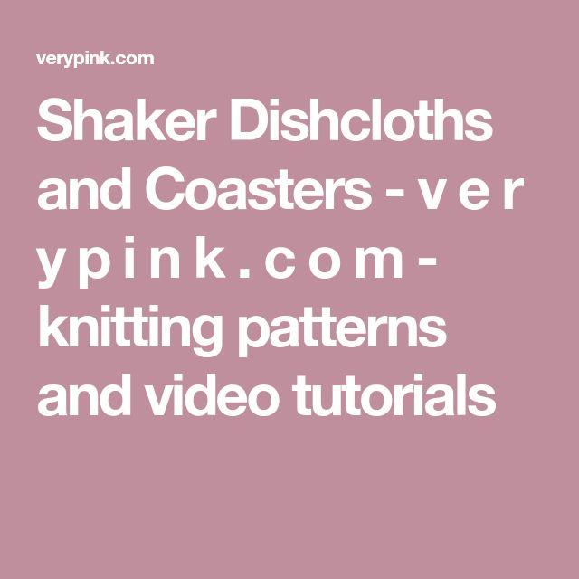 Shaker Dishcloths and Coasters - v e r y p i n k . c o m - knitting patterns and video tutorials
