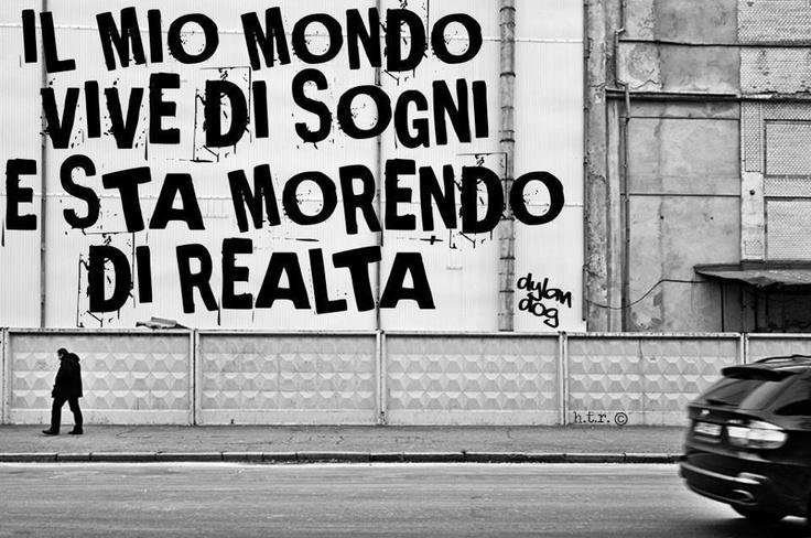 datemi un sogno in cui vivere perchè la realtà mi sta uccidendo