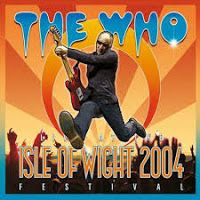 "RADIO   CORAZÓN  MUSICAL  TV: THE WHO: ""LIVE AT THE ISLE OF WIGHT FESTIVAL 2004""..."
