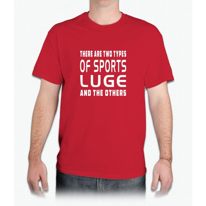 There Are Two Types Of Sports Luge And The Others - Mens T-Shirt