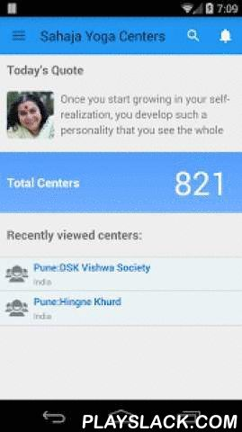 Sahaja Yoga Center Finder  Android App - playslack.com , This Application is made for searching Sahaja Yoga Meditation centres across the world.This Application version Provides following facilities:1. Browse & Share Meditation Centres2. Add & Update Meditation Centres3. Add center reminder to Calendar.4. Browse & Add New Public Programs5. Get notification of Shri Mataji's Message of love (Quotes)6. Saves database offline. No need of internet once you have downloaded Database.For…