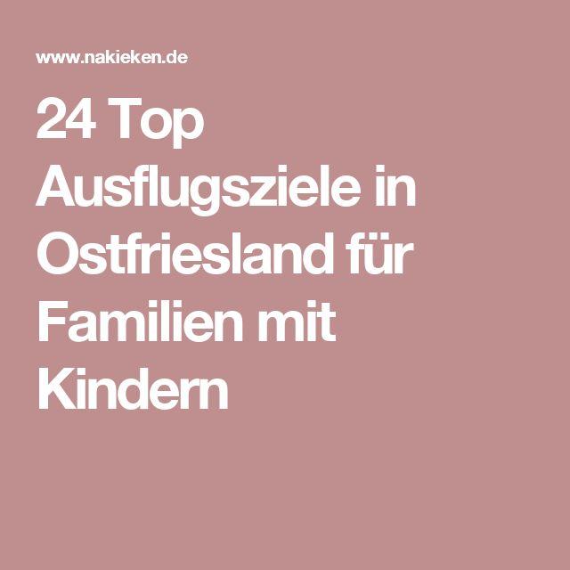 24 Top Ausflugsziele in Ostfriesland für Familien mit Kindern