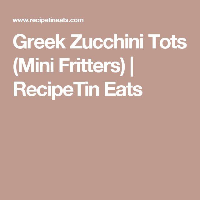 Greek Zucchini Tots (Mini Fritters)   RecipeTin Eats